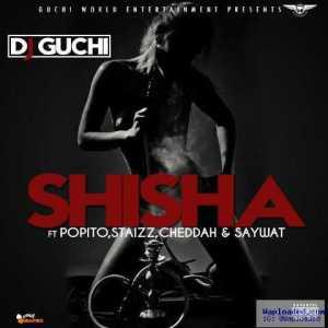 DJ Guchi - Shisha ft. Popito ,Staizz, Cheddah & Saywat (Prod. By Popito)